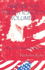 America's True Heroes, Nicholas Rider, Author and Publisher, Island Time Publishing